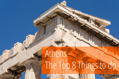 The Top 8 things to do and see in Athens – with pics!